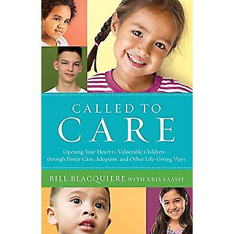 Called to Care - Opening Your Heart to Vulnerable Children--through Fo