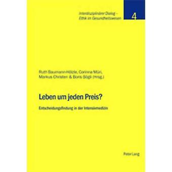 Leben Um Jeden Preis? - Entscheidungsfindung in Der Intensivmedizin by