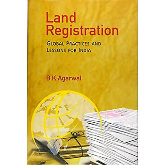 Land Registration - Global Practices and Lessons for India by B.K. Aga