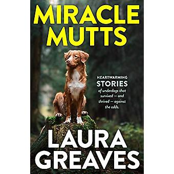 Miracle Mutts by Laura Greaves - 9780143793168 Book