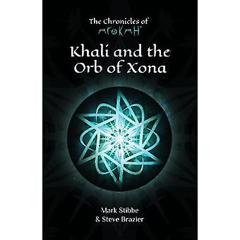 Khali and the Orb of Xona by Steve Brazier - 9781912863495 Book