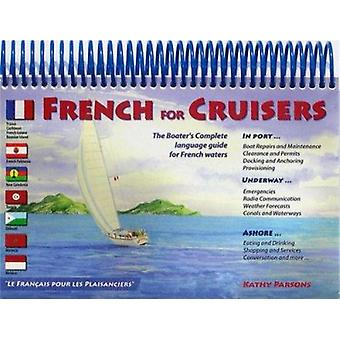 French for Cruisers - The Boater's Complete Language Guide for French