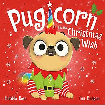 Pugicorn and the Christmas Wish by Matilda Rose & Illustrated by Tim Budgen