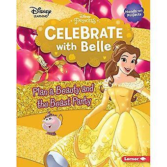 Festeggia con Belle: Pianifica una festa della bellezza e della bestia (Disney Princess Celebrations)