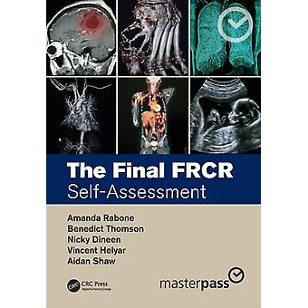 The Final FRCR by Rabone & Amanda Maidstone & Tunbridge Wells NHS Trust & UKThomson & Benedict Guys & St Thomas NHS Foundation Trust & UKDineen & Nicky Maidstone & Tunbridge Wells NHS Trust & UKHelyar & Vincent Ha