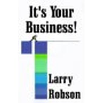 It's Your Business! - Start a New Business - Expand Your Business - or