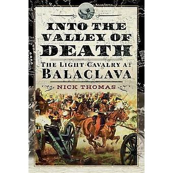 Into the Valley of Death The Light Cavalry at Balaclava