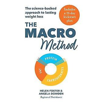 Die Makro-Methode Der wissenschaftlich unterstützte Ansatz zur dauerhaften Gewichtsabnahme