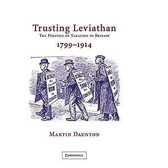 Trusting Leviathan : The Politics of Taxation in Britain, 1799-1914