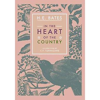 In the Heart of the Country by H E Bates & Illustrated by C F Tunnicliffe