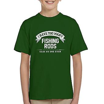 I Have Too Many Fishing Rods Said No One Ever Kid's T-Shirt