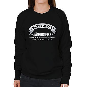 Ik Drink teveel Jagerbombs zei geen één ooit vrouwen Sweatshirt