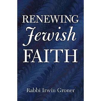 Uudistaa juutalaisuuden Irwin Groner - 9780974920603 kirja