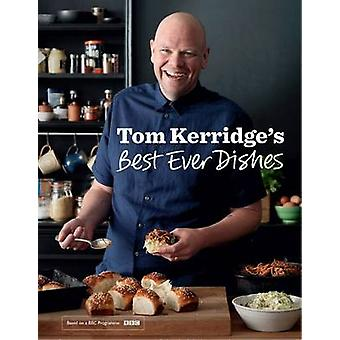 Tom Kerridge's Best Ever Dishes by Tom Kerridge - 9781472909411 Book