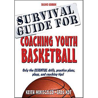 Survival Guide for Coaching Youth Basketball (2nd) by Keith Miniscalc