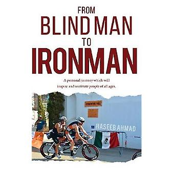 From Blind Man to Ironman by Haseeb Ahmad - 9781788033305 Book