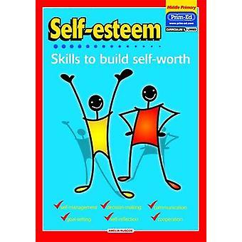 Gevoel van eigenwaarde-vaardigheden op te bouwen van eigenwaarde door Amelia Ruscoe - 9781846540