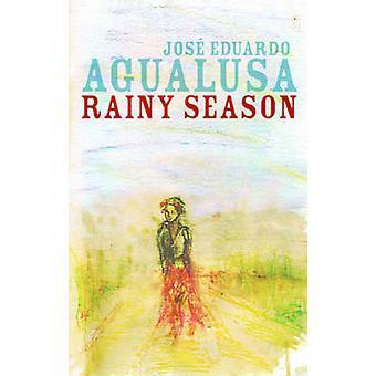 Rainy Season by Jose Eduardo Agualusa - Daniel Hahn - 9781906413200 B