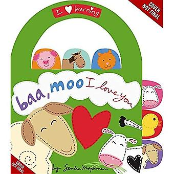 Baa, Moo, I Love You!: A Book of Animal Sounds (I Love Learning)