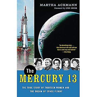 Le mercure 13: L'histoire vraie de treize femmes et le rêve de vol spatial