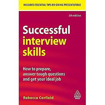 Entrevue réussie qualifications: Comment préparer, répondre à des Questions difficiles et que votre Job idéal