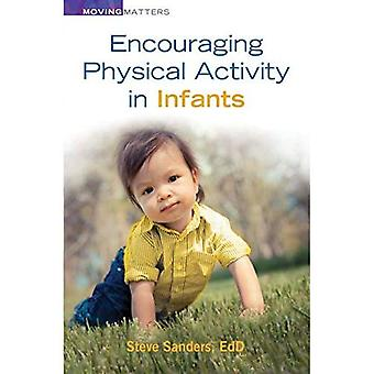 Encouraging Physical Activity in Infants (Moving Matters Series)