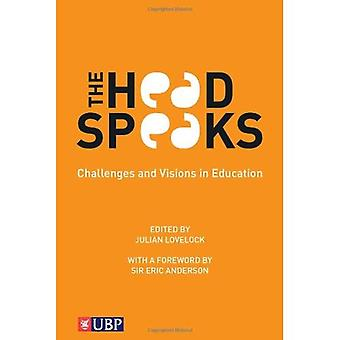 The Head Speaks: Challenges and Visions in Education