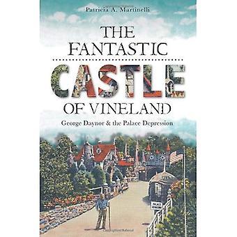 O fantástico Castelo de Vineland: George Daynor & a depressão Palace
