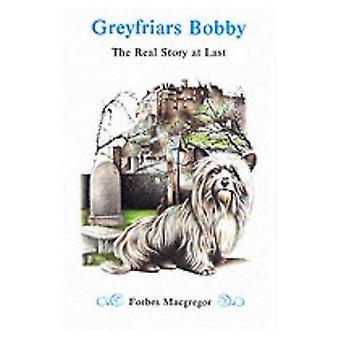 Greyfriars Bobby: The Real Story at Last