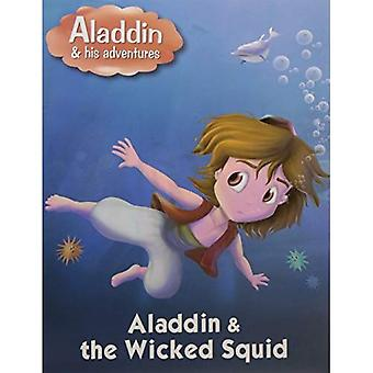 Aladdin & the Wicked Squid (Aladdin His Adventures Series)