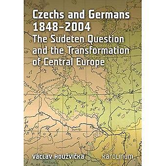 Tsjekkere og tyskerne 1848-2004: sudeterproblemet og transformasjonen av Europa