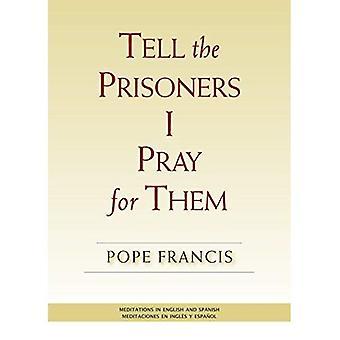 Dire les prisonniers, je prie pour eux: méditations en anglais et en espagnol