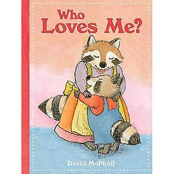 Who Loves Me? [Board book]