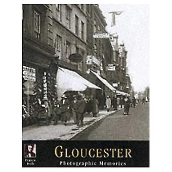 Gloucester: Photographic Memories
