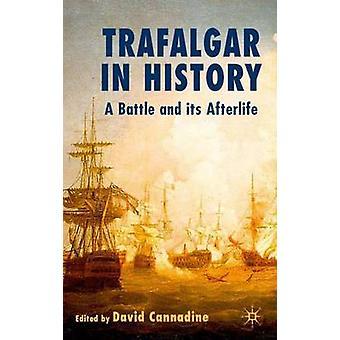 Trafalgar en historia una batalla y su muerte por Cannadine y David