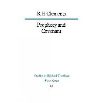 Prophecy and Covenant by Clements & R. E.
