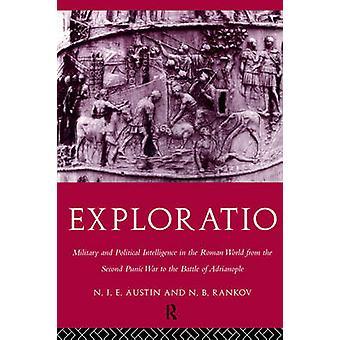 Exploratio Military Intelligence politique dans le monde romain de la seconde guerre punique à la bataille d'Andrinople par Austin & N. J. E.