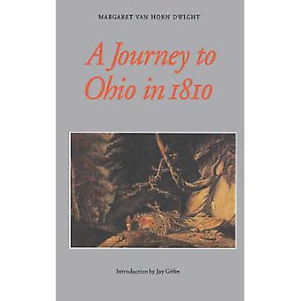 A Journey to Ohio in 1810 by Dwight & Margaret Van Horn