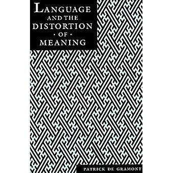 Language and the Distortion of Meaning by de Gramont & Patrick
