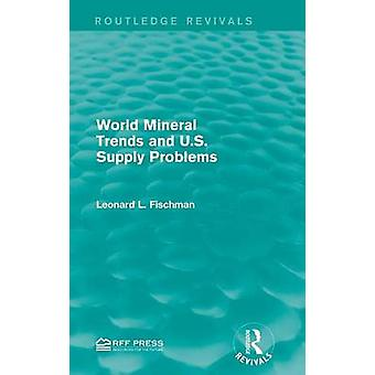 Mineralische Welttrends und USA liefern Probleme von Fischman & Leonard L.