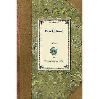 Pear Culture by Thomas Warren Field