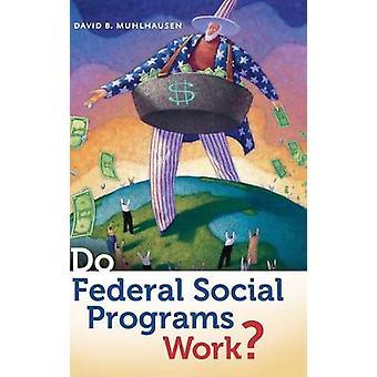 Programas sociales federales funcionan por Muhlhausen y David