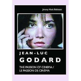 JeanLuc Godard The Passion of Cinema   Le Passion de Cinma by Robinson & Jeremy Mark