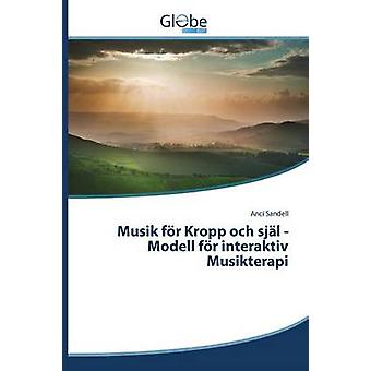 Musik fr Kropp och sjl Modell fr interaktiv Musikterapi by Sandell Anci