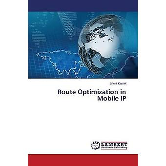 Route Optimization in Mobile IP by Kamel & Sherif