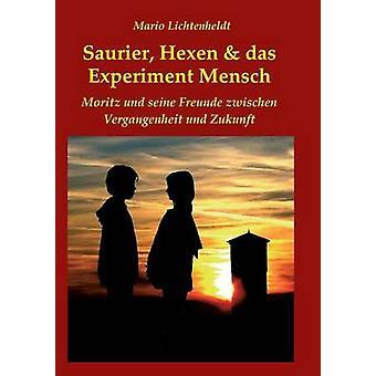 Saurier Hexen  das Experiment Mensch by Lichtenheldt & Mario