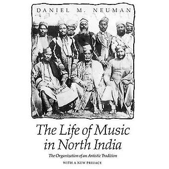 The Life of Music in North India - The Organization of an Artistic Tra