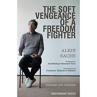 The Soft Vengeance of a Freedom Fighter by Albie Sachs - 978028564020
