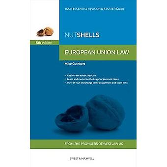 Nutshells European Union Law (8th Revised edition) by Mike Cuthbert -