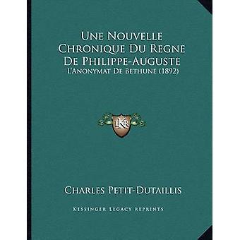 Une Nouvelle Chronique Du Regne de Philippe-Auguste - L'Anonymat de Be
